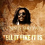 Dennis Brown Tell It Like It Is
