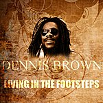 Dennis Brown Living In The Footsteps