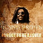 Dennis Brown Forgot To Be A Lover