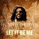 Dennis Brown Let It Be Me