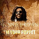 Dennis Brown I'm Your Puppet