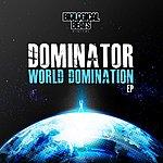 Dominator World Domination Ep