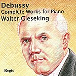 Walter Gieseking Debussy: Complete Works For Piano