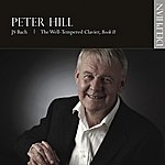 Peter Hill Peter Hill: Js Bach - The Well-Tempered Clavier, Book II