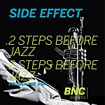 Side Effects 2 Steps Before Jazz