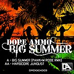 Dope Ammo Big Summer (Panik And M Rode Remix) / Hardcore Junglist