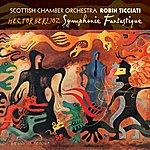 Scottish Chamber Orchestra Berlioz: Symphonie Fantastique