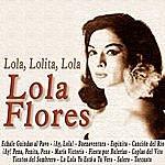 Lola Flores Lola, Lolita, Lola
