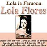 Lola Flores Lola La Faraona