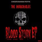 The Untouchables Blood Storm Ep