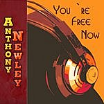 Anthony Newley You`re Free Now