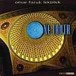 Omar Faruk Tekbilek One Truth