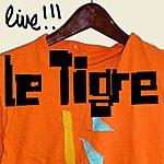 Le Tigre Le Tigre Live!