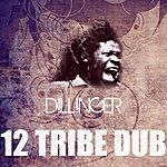 Dillinger 12 Tribe Dub