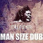 Dillinger Man Size Dub