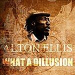Alton Ellis What A Dillusion