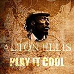 Alton Ellis Play It Cool
