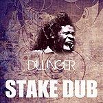 Dillinger Stake Dub
