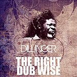 Dillinger The Right Dub Wise