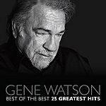 Gene Watson Best Of The Best - 25 Greatest Hits