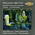 Anthony Halstead Britten: Les Illuminations, Serenade, And Nocturne