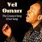 Vel Omarr The Greatest Song I Ever Sang
