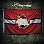 Say Anything Anarchy, My Dear (Deluxe)