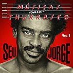Seu Jorge Musicas Para Churrasco, Vol. 1
