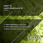 Matt G Happy Resistance Ep