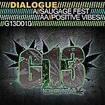 Dialogue Sausage Fest / Positive Vibes