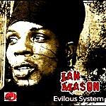 Jah Mason Evilous System