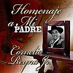 Cornelio Reyna Homenaje A MI Padre
