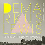 Demarkus Lewis Return Of The Leg Warmers Ep