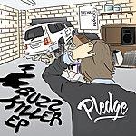 The Pledge Buzz Killer Ep