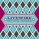 Live Wire Dont Let Go / Avalanche