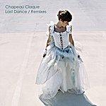 Chapeau Claque Last Dance Remixes