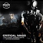 The Critical Mass Last Stand / Shining Lights