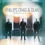 Phillips, Craig & Dean Breathe In