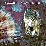 Isgaard Playing God Single Edit