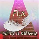 Flux Quartet Infinity Is Delayed