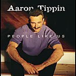 Aaron Tippin People Like Us