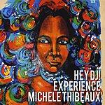 Michele Thibeaux Hey Dj! Experience Michele Thibeaux