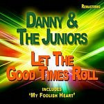 Danny & The Juniors Let The Good Times Roll