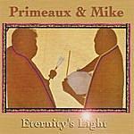 Primeaux & Mike Eternity's Light