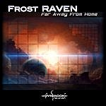 Frost-RAVEN Frost Raven - Far Away From Home