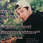 Mike Rocket Cool Cool Summertime