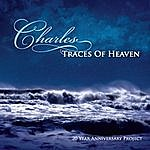Charles Traces Of Heaven