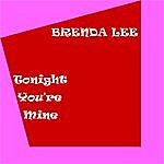 Brenda Lee Tonight You're Mine