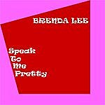 Brenda Lee Speak To Me Pretty