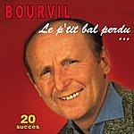 Bourvil Le P'tit Bal Perdu... - 20 Succès